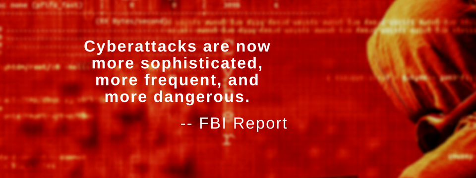 Cyberattacks are more frequent and more dangerous